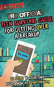 The Official Teen Survival Guide for Getting Over a Breakup