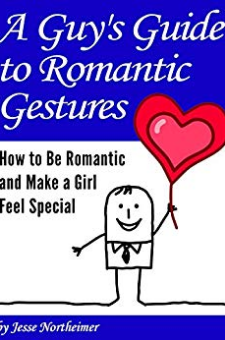 A Guy's Guide to Romantic Gestures
