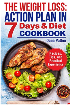 The Weight Loss: Action Plan in 7 Days and Diet Cookbook