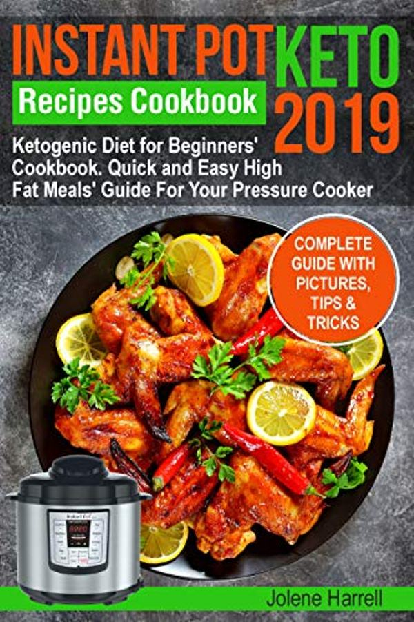 Instant Pot Keto Recipes Cookbook 2019