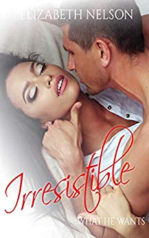 Irresistible – What He Wants