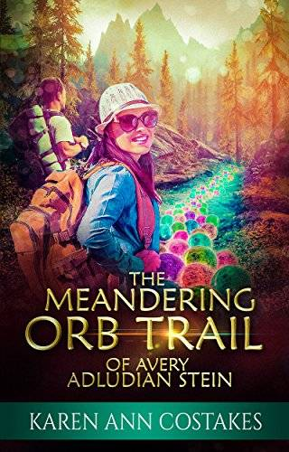 The Meandering Orb Trail of Avery Adludian Stein: A Modern Day Fairy Tale