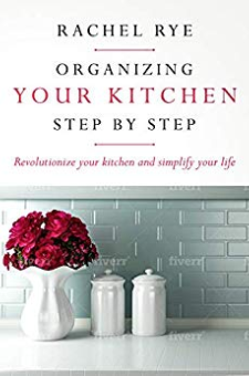 Organizing Your Kitchen Step by Step