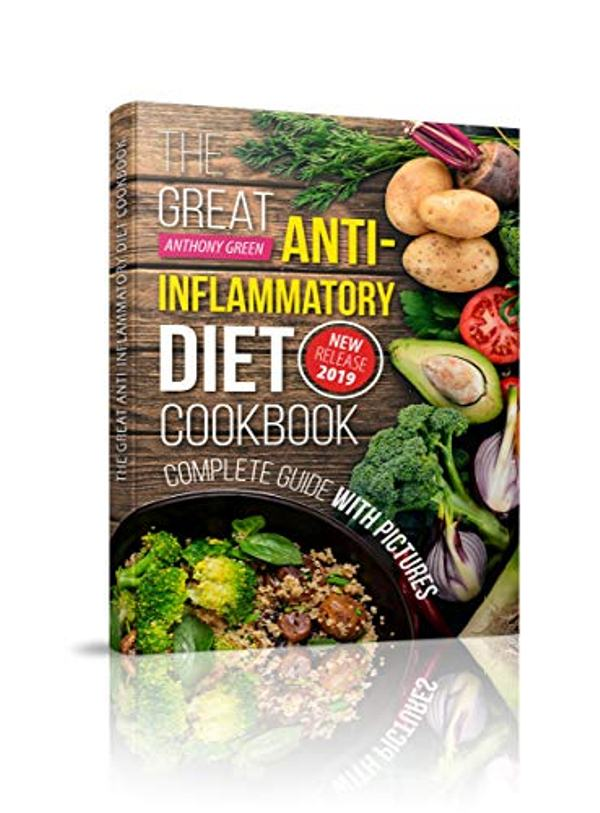 The Great Anti-Inflammatory Diet Cookbook