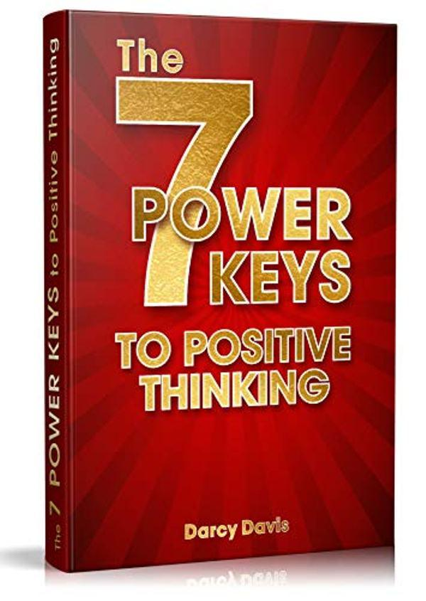 The 7 Power Keys to Positive Thinking