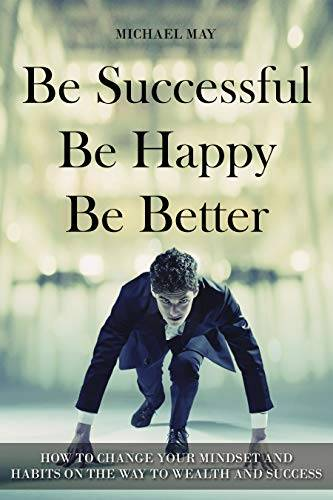 Be Successful, Be Happy, Be Better