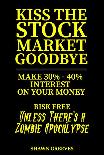 Kiss the Stock Market Goodbye