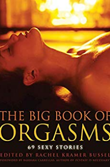 The Big, Book of Orgasms: 69 Sexy Stories