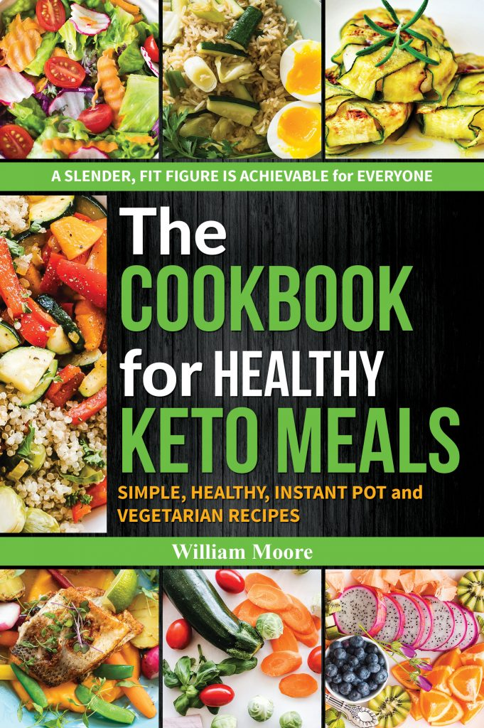 The Cookbook for Healthy Keto Meals