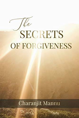 The Secrets Of Forgiveness