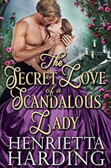 The Secret Love of a Scandalous Lady