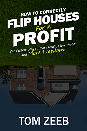 How to Correctly Flip Houses for a Profit