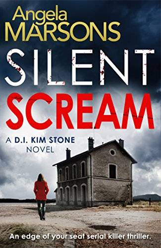 Silent Scream: An edge of your seat serial killer thriller (Detective Kim Stone Crime Thriller Serie