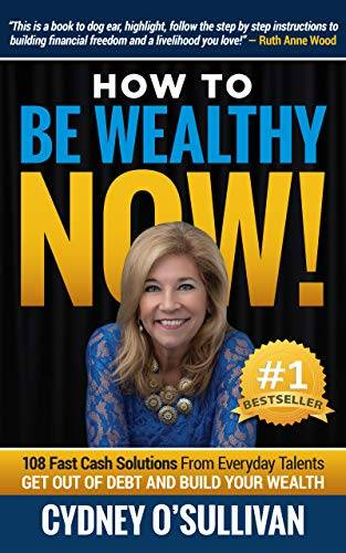 How To Be Wealthy NOW!