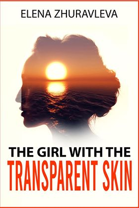 The Girl with the Transparent Skin