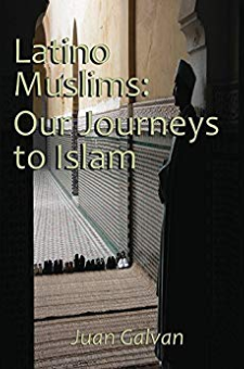 Latino Muslims: Our Journeys to Islam