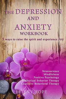 The Depression and Anxiety Workbook