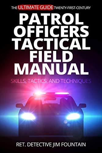 Patrol Officers Tactical Field Manual