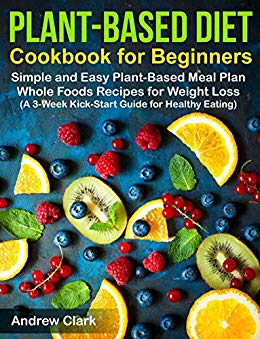 Plant-Based Diet Cookbook for Beginners