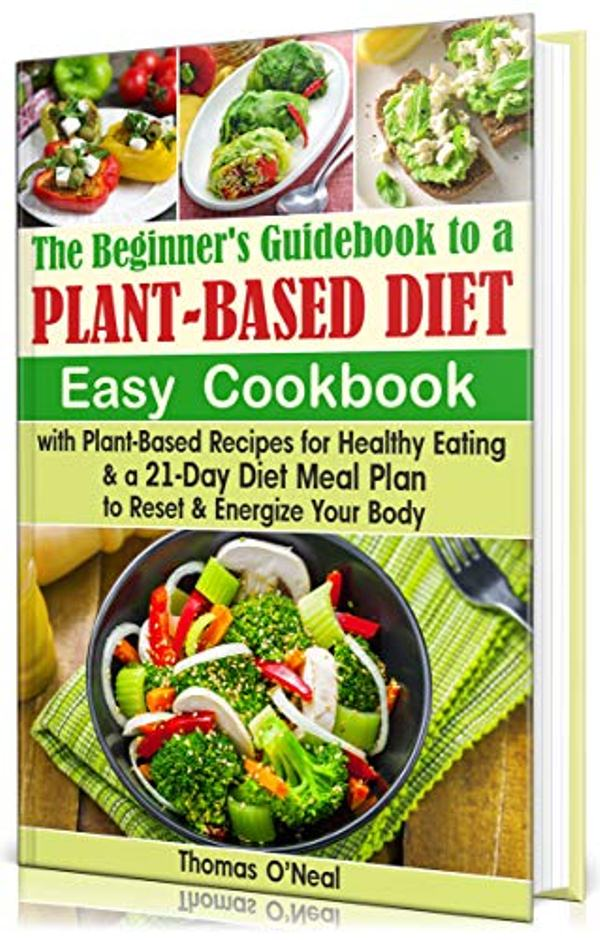 The Beginner's Guidebook to a Plant-Based Diet