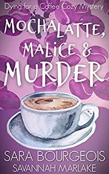 Mocha Latte, Malice & Murder