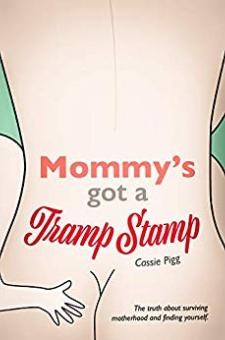 Mommy's Got A Tramp Stamp