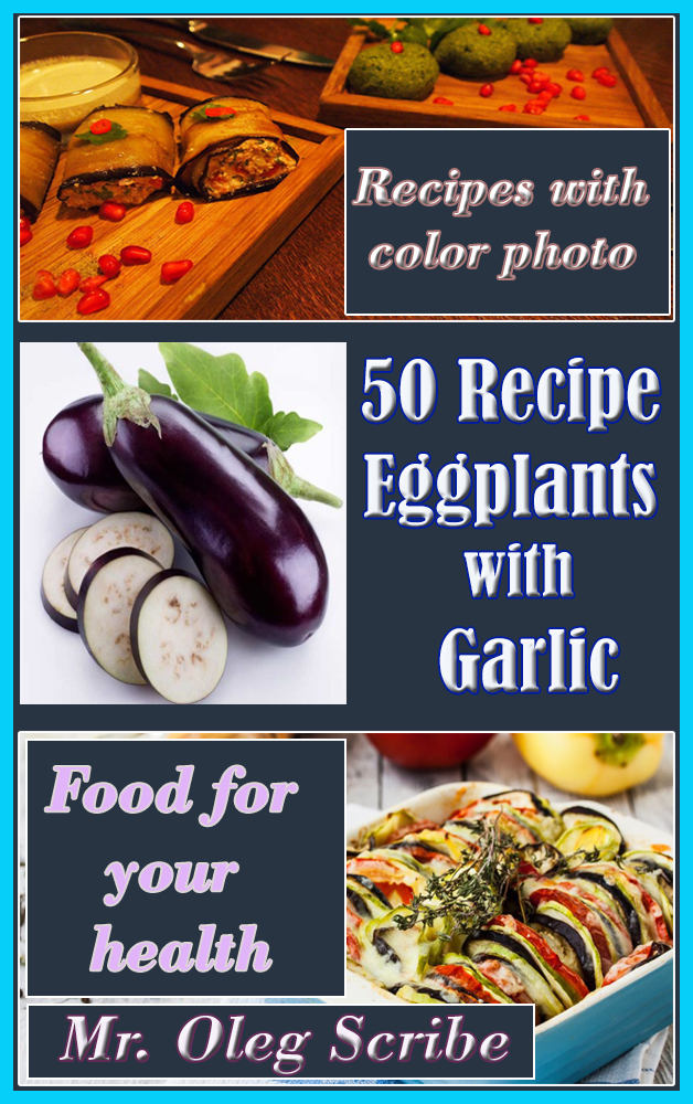 50 Simple Recipes Eggplants with Garlic