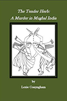 The Tender Herb: A Murder in Mughal India