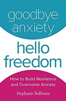 Goodbye Anxiety, Hello Freedom