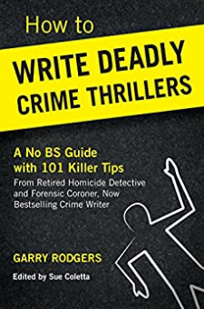 How To Write Deadly Crime Thrillers