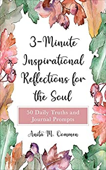 3-Minute Inspirational Reflections for the Soul