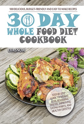 30-Day Whole Food Diet Cookbook