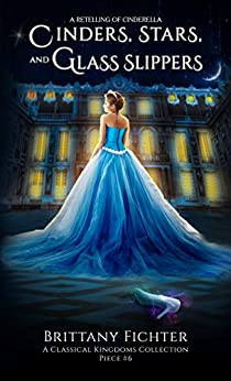 Cinders, Stars, and Glass Slippers
