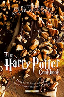 OF BUTTERBEERS AND TREACLE TARTS: THE HARRY POTTER COOKBOOK