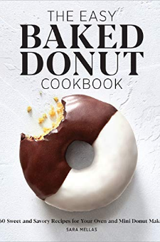 The Easy Baked Donut Cookbook