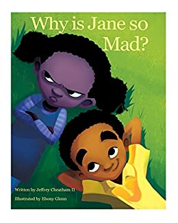 Why is Jane so Mad?