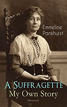 A Suffragette – My Own Story
