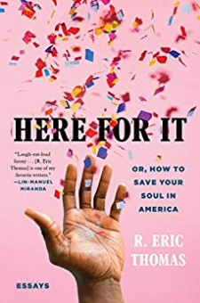 Here for It: Or, How to Save Your Soul in America