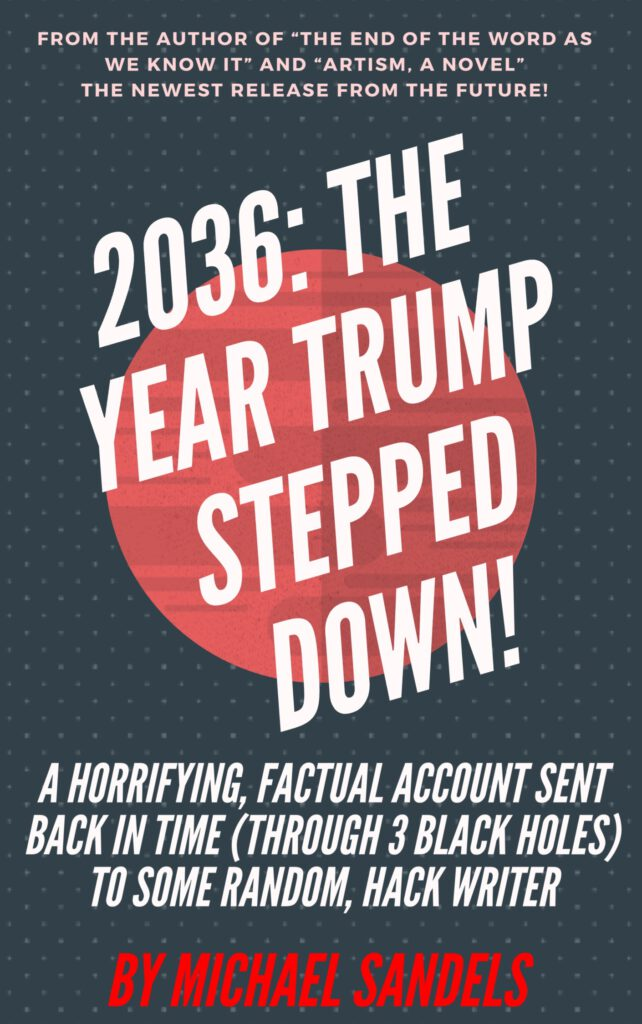 2036: The Year Trump Stepped Down!