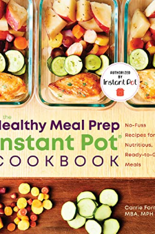 The Healthy Meal Prep Instant Pot® Cookbook