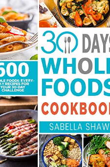 30 Days Whole Foods Cookbook