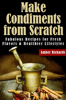 Make Condiments from Scratch