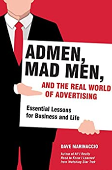 Admen, Mad Men, and the Real World of Advertising