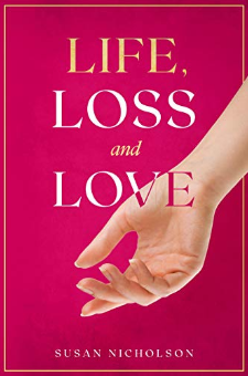 Life, Loss and Love