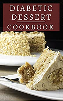 Diabetic Dessert Cookbook