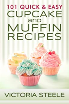 101 Quick & Easy Cupcake and Muffin Recipes