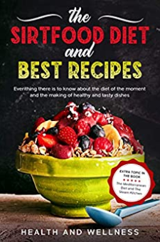 The Sirtfood Diet and Best Recipes