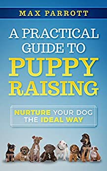 A Practical Guide to Puppy Raising