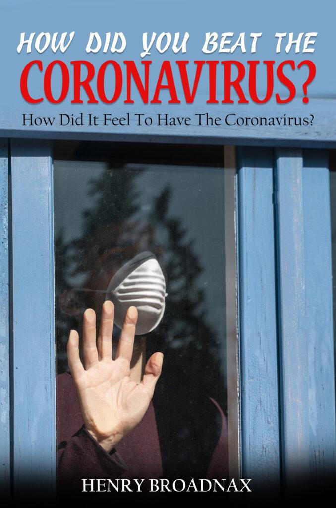 How Did You Beat The Coronavirus?
