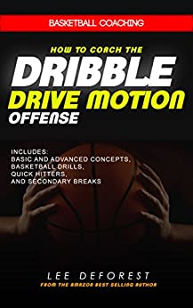 How to Coach the Dribble Drive Motion Offense